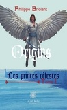 Philippe Briolant - Les princes célestes - Tome 1 - Origins.