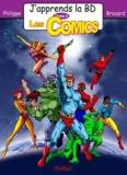 Philippe Brocard - J'apprends la BD Tome 4 : Les Comics.