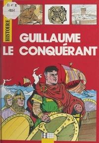 Philippe Brochard et Alain Plessis - Guillaume le Conquérant.