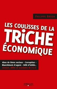 Philippe Broda - Les coulisses de la triche économique.
