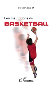 Philippe Broda - Les institutions du basketball.