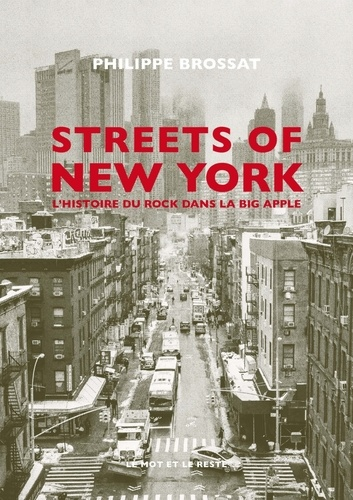 Streets of New York. L'histoire du rock dans la Big Apple