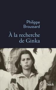 Philippe Broussard - A la recherche de Ginka.