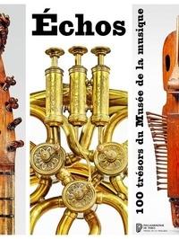 Philippe Bruguière et Jean-Philippe Echard - Echos - 100 trésors du Musée de la musique.