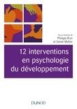 Philippe Brun et Daniel Mellier - 12 interventions en psychologie du développement.