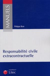 Philippe Brun - Responsabilité civile extracontractuelle.