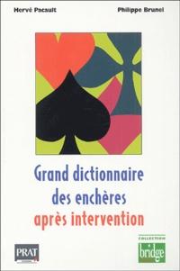 Philippe Brunel et Hervé Pacault - Grand dictionnaire des enchères après intervention.