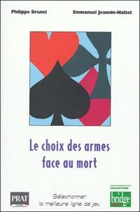 Philippe Brunel et Emmanuel Jeannin-Naltet - Le choix des armes face au mort.