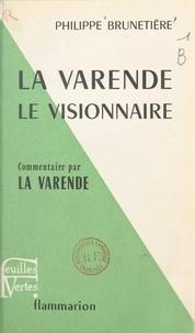 Philippe Brunetière et Jean de La Varende - La Varende, le visionnaire.