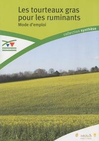 Philippe Brunschwig - Les tourteaux gras pour les ruminants - Mode d'emploi.