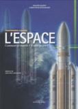 Philippe Buffet et Christophe Rothmund - L'Espace - Comment ça marche ? A quoi ça sert ?.