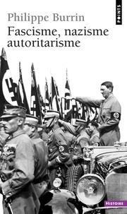 Philippe Burrin - Fascisme, nazisme, autoritarisme.