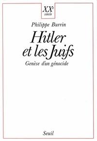 Philippe Burrin - Hitler et les Juifs - Genèse d'un génocide.