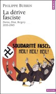 Philippe Burrin - La dérive fasciste. - Doriot, Déat, Bergery 1933-1945.