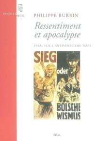 Philippe Burrin - Ressentiment et apocalypse - Essai sur l'antisémitisme nazi.