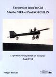 Philippe Busch - Une passion jusqu'au ciel - Marthe Niel et Paul Koechlin ou le premier brevet féminin sur monoplan, 29 août 1910.
