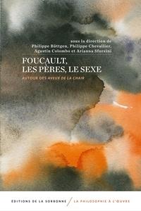 Philippe Büttgen et Philippe Chevallier - Foucault, les Pères, le sexe - Autour des Aveux de la chair.