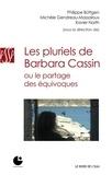 Philippe Buttgen et Michèle Gendreau-Massaloux - Les pluriels de Barbara Cassin ou Le partage des équivoques.