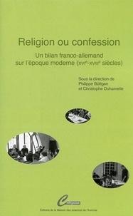Religion ou confession- Un bilan franco-allemand sur l'époque moderne (XVIe-XVIIIe siècles) - Philippe Buttgen pdf epub