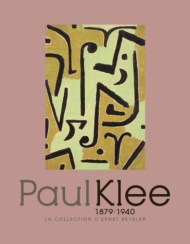Philippe Büttner et Claude Frontisi - Paul Klee, 18789/1940 - La collection d'Ernst Beyeler.