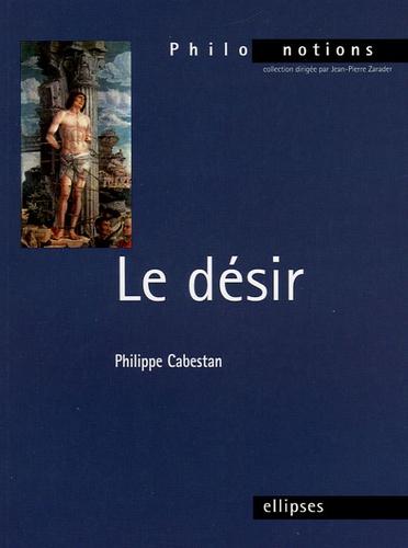 Philippe Cabestan - Le désir.
