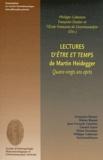Philippe Cabestan et Françoise Dastur - Lectures d'Etre et temps de Martin Heidegger - Quatre-vingts ans après.