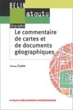 Philippe Cadène - Le commentaire de cartes et de documents géographiques.