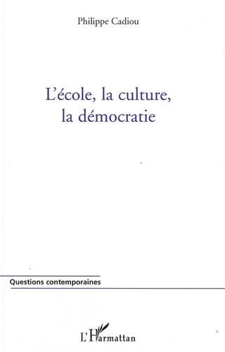 Philippe Cadiou - L'école, la culture, la démocratie.