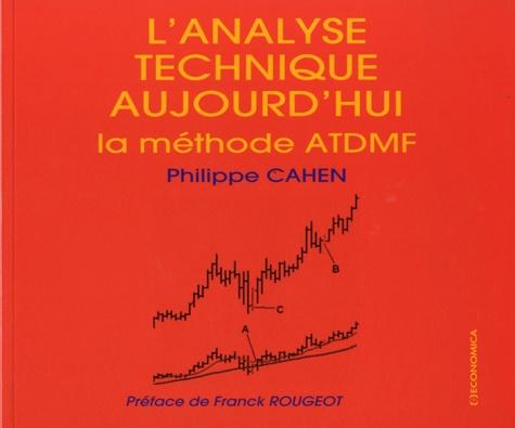 Philippe Cahen - L'analyse technique aujourd'hui - La méthode ATDMF.