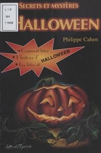 Philippe Cahen - Secrets et mystères d'Halloween.