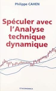 Philippe Cahen - Spéculer avec l'analyse technique dynamique.