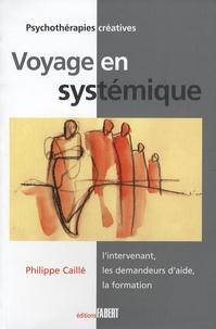 Philippe Caillé - Voyage en systémique - L'intervenant, les demandeurs d'aide, la formation.