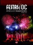 Philippe Calas - Festas d'Oc - Fêtes et traditions, Languedoc et Roussillon.
