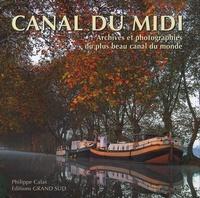 Philippe Calas - Le canal du Midi - Archives et photographies du plus beau canal du monde.