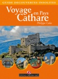 Philippe Calas - Voyage en pays cathare.