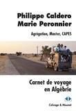 Philippe Caldero et Marie Peronnier - Carnet de voyage en Algébrie.