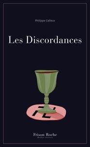 Philippe Calleux - Les discordances.