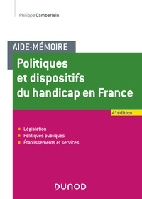 Philippe Camberlein - Aide-Mémoire - Politiques et dispositifs du handicap en France - 4e éd.