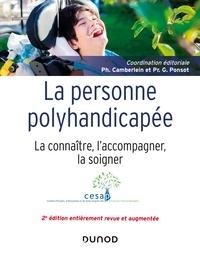 Comité d'Études, d'Éducation e et Philippe Camberlein - La personne polyhandicapée - 2e éd. - La connaître, l'accompagner, la soigner.