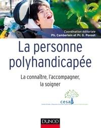 La personne polyhandicapée- La connaître, l'accompagner, la soigner - Philippe Camberlein pdf epub