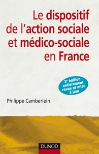 Philippe Camberlein - Le dispositif de l'action sociale et médico-sociale en France - 3e édition.