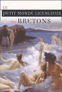 Philippe Camby - Le petit monde licencieux des Bretons.