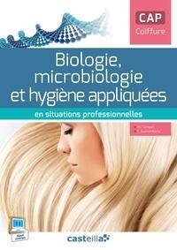 Philippe Campart et Cathy Guenot Marty - Biologie, microbiologie et hygiène appliquées en situations professionnelles CAP coiffure.