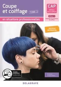 Philippe Campart et Cathy Guenot-Marty - CAP Métiers de la coiffure Pôle 1 - Tome 2,  Coupe et coiffage en situations professionnelles.