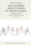 Philippe Campignion - Les chaînes musculaires et articulaires Méthode GDS - Aspects biomécaniques Tome 1, Notions de base.
