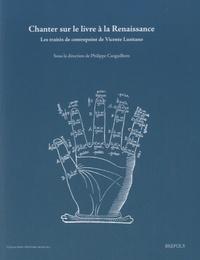 Philippe Canguilhem - Chanter sur le livre à la Renaissance - Les traités de contrepoint de Vicente Lusitano.