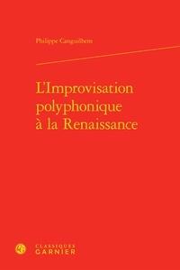 Philippe Canguilhem - L'improvisation polyphonique à la Renaissance.