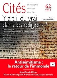 Philippe Capelle-Dumont et Yves Charles Zarka - Cités N° 62/2015 : Y a-t-il du vrai dans les religions ?.