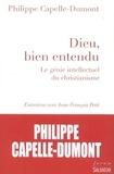Philippe Capelle-Dumont - Dieu, bien entendu - Le génie intellectuel du christianisme.