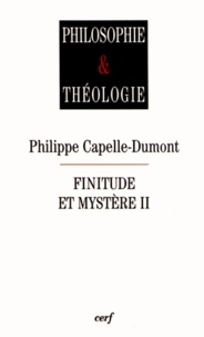 Philippe Capelle-Dumont - Finitude et mystère - Tome 2.
